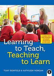 Cover of Learning To Teach, Teaching To Learn - Tony Bonfield - 9780717162444