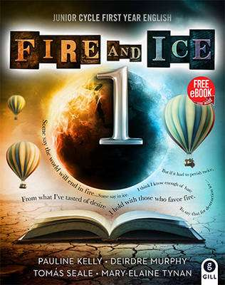 Cover of Fire and Ice Book 1 - Junior Certificate - Pauline Kelly, Deirdre Murphy, Tomás Sea - 9780717169580