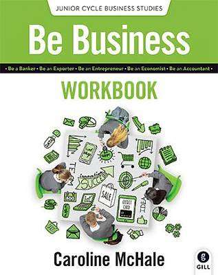 Cover of Be Business Workbook Junior Certificate - Caroline McHale - 9780717171286