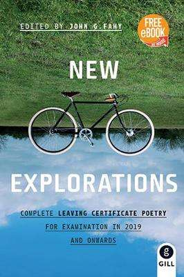 Cover of New Explorations 2019 Onwards Complete Leaving Certificate Poetry - John G. Fahy - 9780717172863