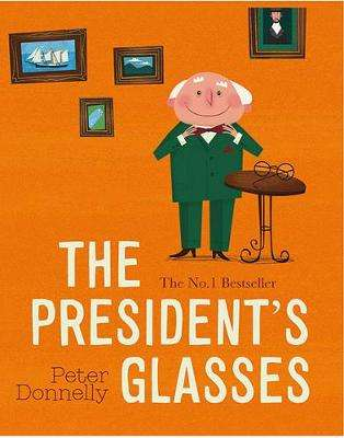 Cover of The President's Glasses - Peter Donnelly - 9780717175406