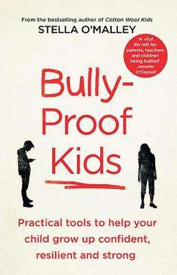 Cover of Bully-Proof Kids - Stella O'Malley - 9780717175420