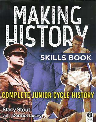 Cover of Making History Skills Book - Dermot Lucey Stacey Stout - 9780717180684