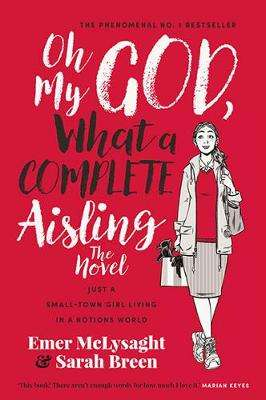 Cover of Oh My God What a Complete Aisling - Emer McLysaght - 9780717181018
