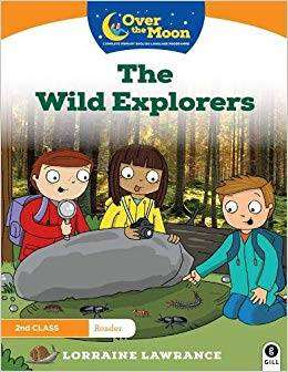 Cover of OVER THE MOON The Wild Explorers: 2nd Class Reader 1 - Lorraine Lawrance - 9780717181759