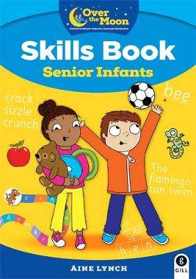 Cover of OVER THE MOON Senior Infants Skills Book - Aine Lynch - 9780717181773