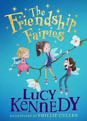 Cover of The Friendship Fairies - Lucy Kennedy - 9780717182657