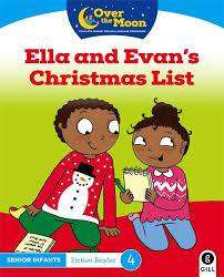 Cover of OVER THE MOON Ella and Evan's Christmas List: Senior Infants Fiction Reader 4 - Mary O'Keeffe - 9780717182893