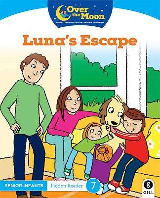 Cover of OVER THE MOON Luna's Escape: Senior Infants Fiction Reader 7 - Mary O'Keeffe - 9780717182923