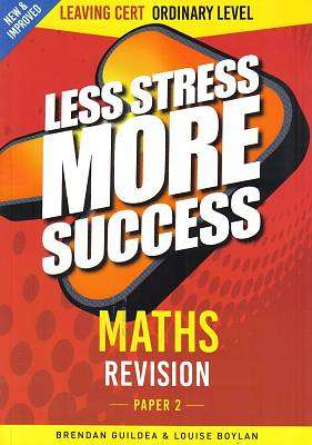 Cover of Maths Ordinary Level Paper 2 Leaving Certificate Less Stress More Success - Brendan Guildea & Louise Boylan - 9780717183180