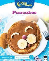 Cover of OVER THE MOON Pancakes: Senior Infants Non-Fiction Reader 3 - Mary O'Keeffe - 9780717183654