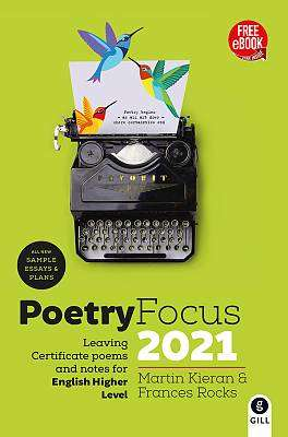 Cover of Poetry Focus 2021: Leaving Certificate Poems & Notes for English Higher Level - Martin Kieran - 9780717183906