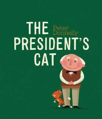 Cover of The President's Cat - Peter Donnelly - 9780717184859
