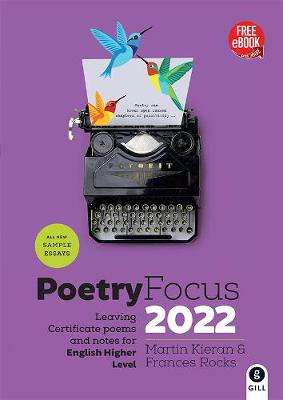 Cover of Poetry Focus 2022: Leaving Certificate Poems & Notes for English Higher Level - Frances Rocks - 9780717186693