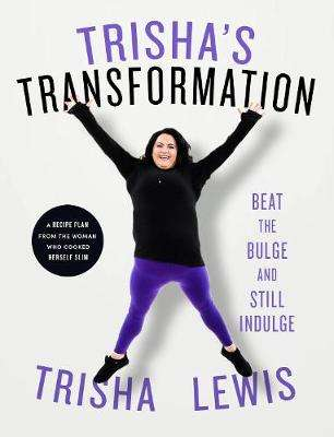Cover of Trisha's Transformation: Beat the Bulge and Still Indulge! - Trisha Lewis - 9780717188680