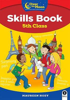 Cover of OVER THE MOON 5th Class Skills Book: Included FREE My Literacy Portfolio - Maureen Hoey - 9780717189410