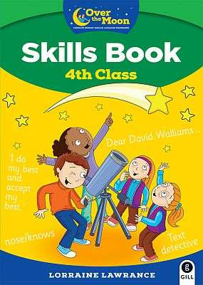 Cover of OVER THE MOON 4th Class Skills Book: Included FREE My Literacy Portfolio - Lorraine Lawrance - 9780717189427