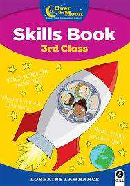 Cover of OVER THE MOON 3rd Class Skills Book: Included FREE My Literacy Portfolio - Lorraine Lawrance - 9780717189434