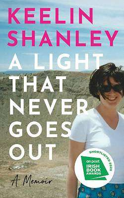 Cover of A Light That Never Goes Out: A Memoir - Keelin Shanley - 9780717189472