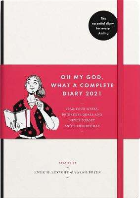 Cover of Oh My God, What a Complete Diary 2021 - Emer McLysaght - 9780717190188