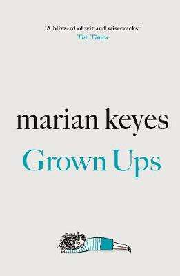 Cover of Grown Ups - Marian Keyes - 9780718179755
