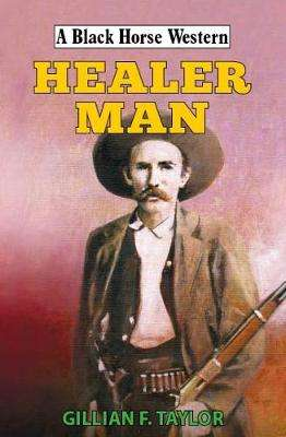 Cover of Healer Man - Gillian F Taylor - 9780719830471