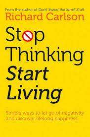 Cover of Stop Thinking and Start Living - Richard Carlson - 9780722535479