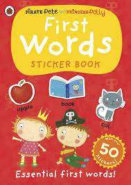 Cover of First Words: a Pirate Pete and Princess Polly Sticker Activity Book - 9780723296522