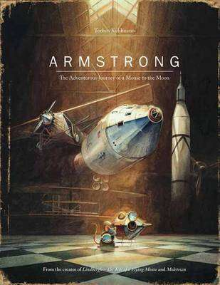 Cover of Armstrong: The Adventurous Journey of a Mouse to the Moon - Torben Kuhlmann - 9780735842625
