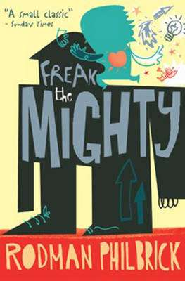 Cover of FREAK THE MIGHTY - Philbrick Rodman - 9780746087251