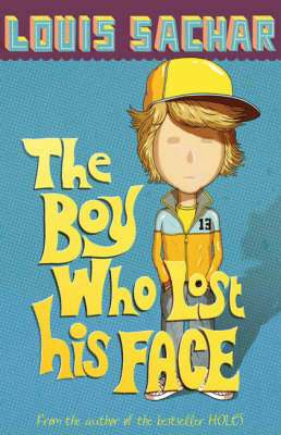 Cover of The Boy Who Lost His Face - Louis Sachar - 9780747589778