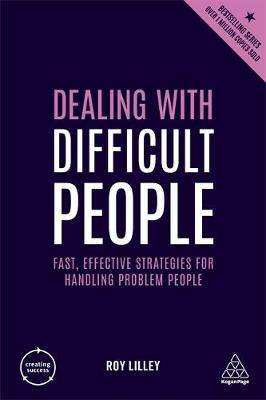 Cover of Dealing with Difficult People - Roy Lilley - 9780749486419