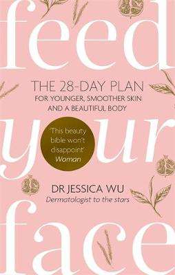 Cover of Feed Your Face - Jessica Dr. Wu - 9780749957452