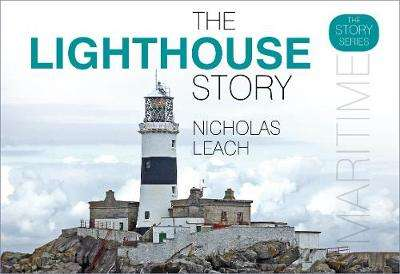 Cover of The Lighthouse Story - Nicholas Leach - 9780750989336