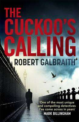 Cover of The Cuckoo's Calling - Robert Galbraith - 9780751549256