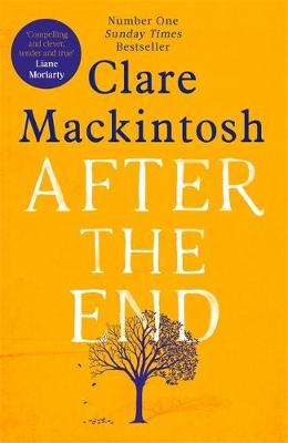 Cover of After the End - Clare Mackintosh - 9780751564945