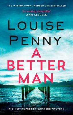 Cover of A Better Man - Louise Penny - 9780751566659
