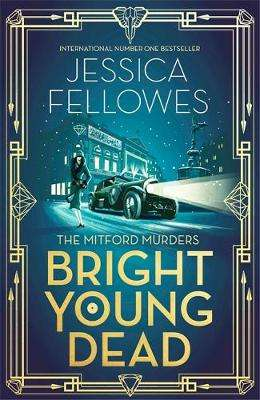 Cover of Bright Young Dead - Jessica Fellowes - 9780751567205