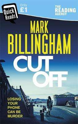 Cover of Cut Off - Mark Billingham - 9780751568899