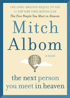 Cover of Next Person You Meet in Heaven - Mitch Albom - 9780751571899