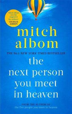 Cover of The Next Person You Meet in Heaven: The sequel to The Five People You Meet in He - Mitch Albom - 9780751571905