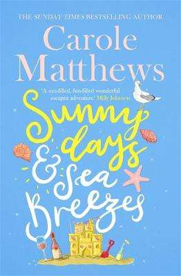 Cover of Sunny Days and Sea Breezes - Carole Matthews - 9780751572155