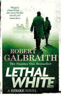 Cover of Lethal White: Cormoran Strike Book 4 - Robert Galbraith - 9780751572872