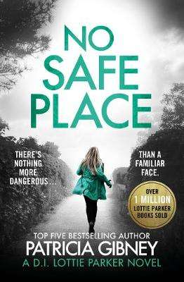 Cover of No Safe Place - Patricia Gibney - 9780751574913