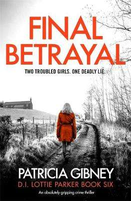 Cover of Final Betrayal - Patricia Gibney - 9780751578720