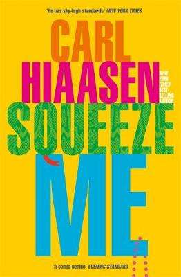 Cover of Squeeze Me - Carl Hiaasen - 9780751581843