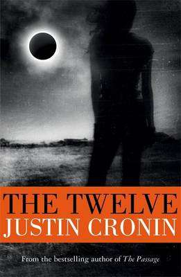 Cover of The Twelve: Volume 2 - Justin Cronin - 9780752883335