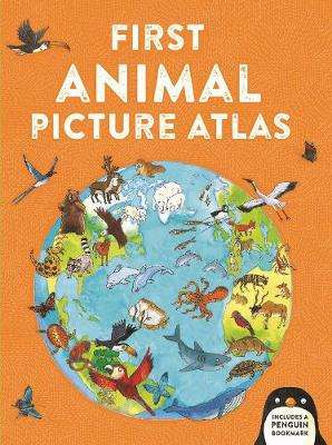 Cover of First Animal Picture Atlas - Deborah Chancellor - 9780753444863