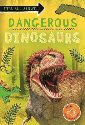 Cover of It's all about... Dangerous Dinosaurs - Kingfisher - 9780753446058