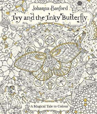 Cover of Ivy and the Inky Butterfly - Johanna Basford - 9780753545652